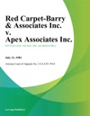 Red Carpet-Barry  Associates Inc V Apex Associates Inc