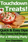 Touchdown Treats Quick And Easy Dip And Cheese Ball Recipes For A Winning Party