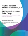 U 501 Seventh Avenue Associates Llc V 501 Seventh Avenue Bake Corp