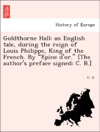 Goldthorne Hall An English Tale During The Reign Of Louis Philippe King Of The French By Epine Dor The Authors Preface Signed C B