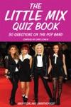 The Little Mix Quiz Book
