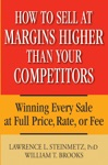 How To Sell At Margins Higher Than Your Competitors