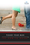 Please Your Man The How-To Guide