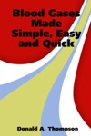 Blood Gases Made Simple Easy And Quick