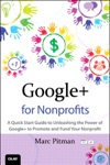 Google For Nonprofits A Quick Start Guide To Unleashing The Power Of Google To Promote And Fund Your Nonprofit
