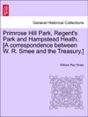 Primrose Hill Park Regents Park And Hampstead Heath A Correspondence Between W R Smee And The Treasury