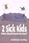 2 Sick Kids What Should Gavin Do Next