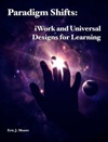 Paradigm Shifts IWork And Universal Designs For Learning