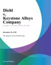 Diehl V Keystone Alloys Company