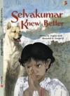 Selvakumar Knew Better - Read Aloud Edition