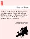 Notice Historique Et Descriptive Sur Lancienne Eglise Paroissiale De Saint-Jean De Rouen Ornee De Trois Dessins De E H Langlois  Graves Par H Breviere