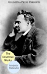 The Essential Works Of Friedrich Nietzsche