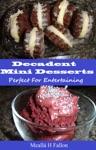 Decadent Mini Desserts Perfect For Entertaining