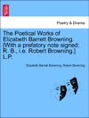 The Poetical Works Of Elizabeth Barrett Browning With A Prefatory Note Signed R B Ie Robert Browning Vol III