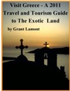 Visit Greece A 2011 Travel And Tourism Guide To The Exotic Land