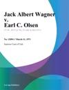 Jack Albert Wagner V Earl C Olsen