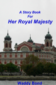 A Story Book For Her Royal Majesty