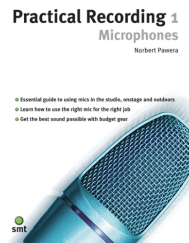 Practical Recording 1 Microphones