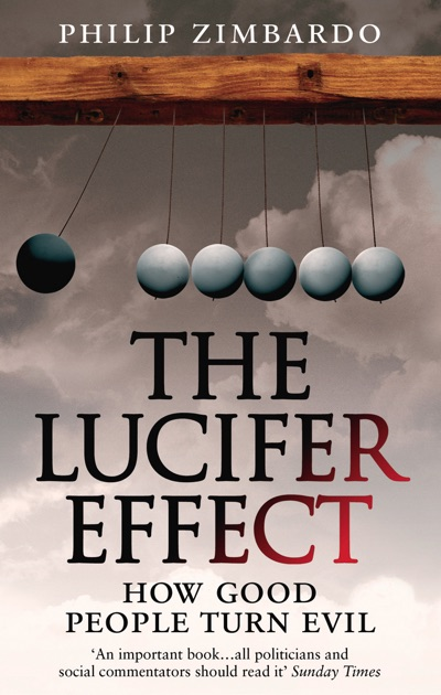 "why good people do bad things in the lucifer effect a book by philip zimbardo Social psychologist philip zimbardo has been studying the anatomy of human   question: what happens when you put good people in an evil place  your  book, the lucifer effect, has become one of the core texts of the  potential for  doing evil – as if only ""other people"" are capable of doing bad things."