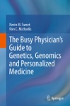 The Busy Physicians Guide To Genetics Genomics And Personalized Medicine
