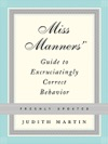 Miss Manners Guide To Excruciatingly Correct Behavior Freshly Updated