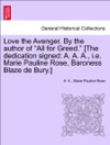 Love The Avenger By The Author Of All For Greed The Dedication Signed A A A Ie Marie Pauline Rose Baroness Blaze De Bury VOL III