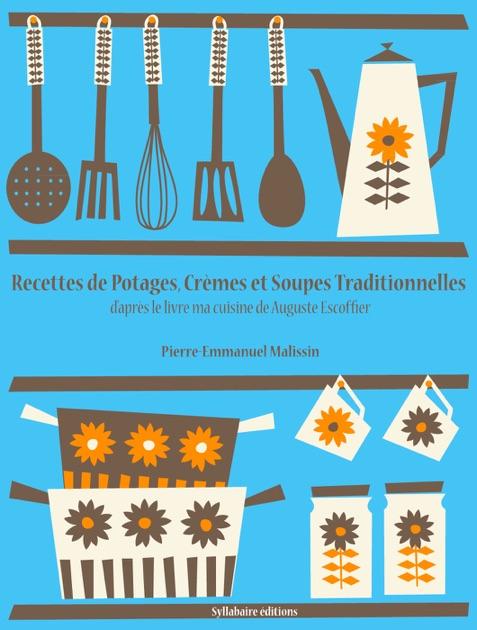 Recettes de potages cr mes et soupes traditionnelles de for Auguste escoffier ma cuisine book