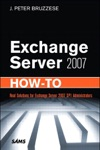 Exchange Server 2007 How-To Real Solutions For Exchange Server 2007 SP1 Administrators