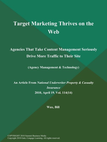 Target Marketing Thrives on the Web Agencies That Take Content Management Seriously Drive More Traffic to Their Site Agency Management  Technology