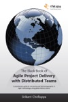 The Black Book Of Agile Project Delivery With Distributed Teams