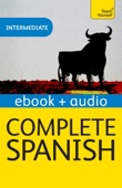 Complete Spanish (Learn Spanish with Teach Yourself) (Enhanced Edition)