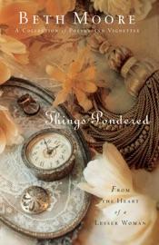 Things Pondered - Beth Moore Book