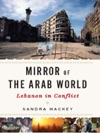 Mirror Of The Arab World Lebanon In Conflict