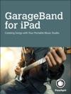 GarageBand For IPad Creating Songs With