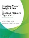 Keystone Motor Freight Lines V Brannon-Signaigo Cigar Co