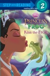 Kiss The Frog Disney Princess And The Frog
