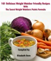 101 Delicious Weight Watchers Friendly Recipes