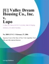 U Valley Dream Housing Co Inc V Lupo