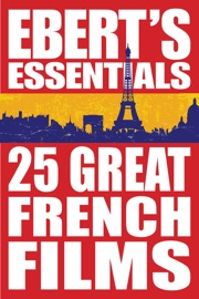 25 GREAT FRENCH FILMS: EBERTS ESSENTIALS