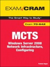 MCTS 70-642 Exam Cram Windows Server 2008 Network Infrastructure Configuring