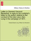 Letter To General Viscount Beresford In Reply To His Lordships Letter To The Author Relative To The Conduct Of The Late Lieut-Gen Long In The Campaign Of 1811