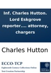 Inf Charles Hutton Lord Eskgrove Reporter April 22 1783 Information For Charles Hutton Shipmaster In Culross Suspender Against William Palmer Of Great Yarmouth In The County Of Norfolk And David Maclaren Merchant In Leith His Attorney Charge