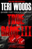True to the Game Part III - Teri Woods Cover Art