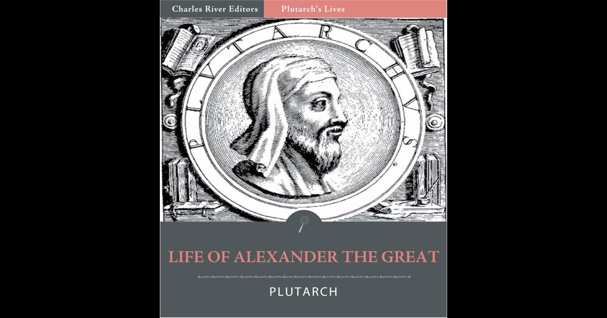 life of alexander the great Amitay argues that alexander lived his entire life in emulation, competition, and  self-identification with heracles this established a basis for alexander's.