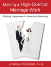 Making A High-Conflict Marriage Work Finding Happiness In Imperfect Harmony