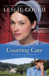 Courting Cate The Courtships Of Lancaster County Book 1
