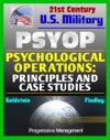 Psychological Operations Principles And Case Studies - Fundamental Guide To Philosophy Concepts National Policy Strategic Tactical Operational PSYOP