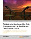 OCA Oracle Database 11g SQL Fundamentals I A Real World Certification Guide