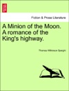 A Minion Of The Moon A Romance Of The Kings Highway