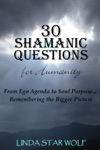 30 Shamanic Questions For Humanity